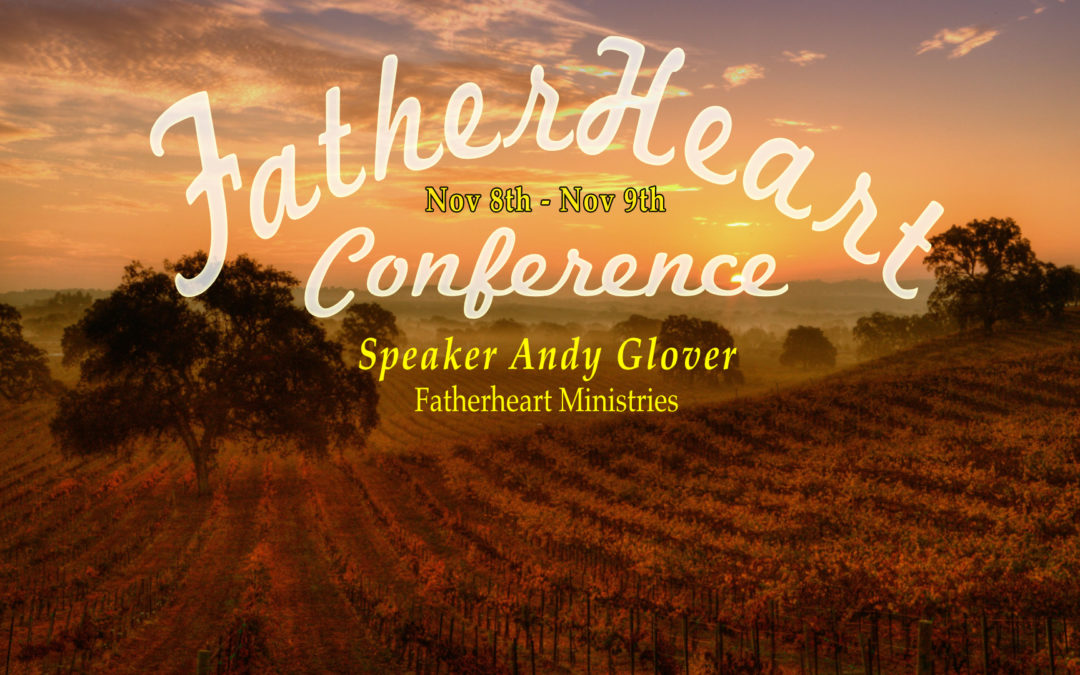 Fatherheart Conference: Paso Robles Nov. 8 – 9 , 2019